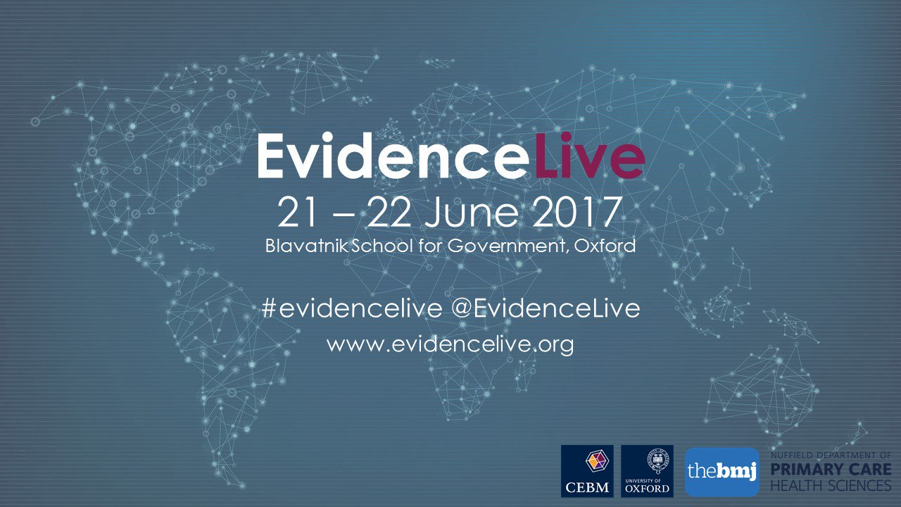 #EvidenceLive Better Evidence for Better Healthcare Oxford, 21-22 Jun 2017